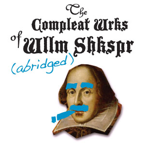 2013-the-compleat-wrks-of-wllm-shkspr-abridged
